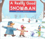 A REALLY GOOD SNOWMAN by Daniel J. Mahoney