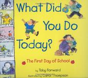 WHAT DID YOU DO TODAY? by Toby Forward