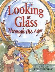 LOOKING AT GLASS THROUGH THE AGES by Bruce Koscielniak
