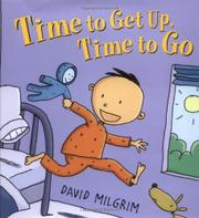 TIME TO GET UP, TIME TO GO by David Milgrim