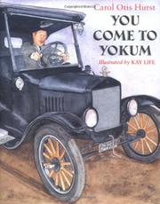 YOU COME TO YOKUM by Carol Otis Hurst