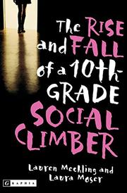 THE RISE AND FALL OF A 10TH-GRADE SOCIAL CLIMBER by Lauren Mechling