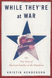 WHILE THEY'RE AT WAR by Kristin Henderson