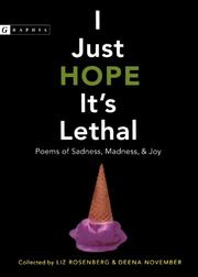 I JUST HOPE IT'S LETHAL by Liz Rosenburg