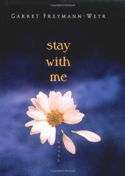 STAY WITH ME by Garret Freymann-Weyr