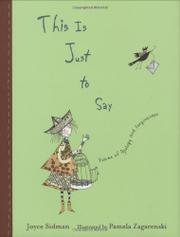 THIS IS JUST TO SAY by Joyce Sidman
