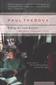 RIDING THE IRON ROOSTER: By Train Through China by Paul Theroux