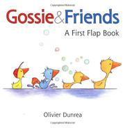 GOSSIE & FRIENDS by Olivier Dunrea