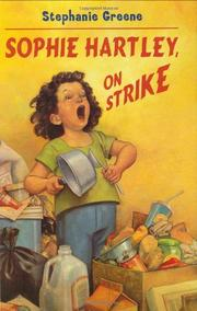 SOPHIE HARTLEY, ON STRIKE by Stephanie Greene