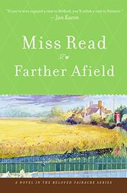 FARTHER AFIELD by Miss Read