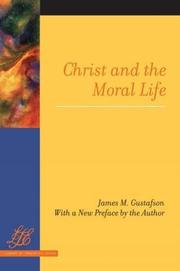 CHRIST AND THE MORAL LIFE by James M. Gustafson
