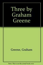 THREE BY GRAHAM GREENE by Graham Greene