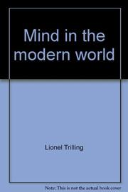 MIND IN THE MODERN WORLD  by Lionel Trilling