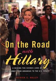 ON THE ROAD WITH HILLARY by Patrick S. Halley