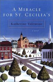 A MIRACLE FOR ST. CECILIA'S by Katherine Valentine