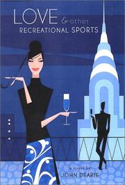 LOVE AND OTHER RECREATIONAL SPORTS by John Dearie