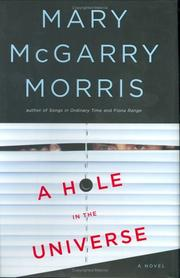 A HOLE IN THE UNIVERSE by Mary McGarry Morris
