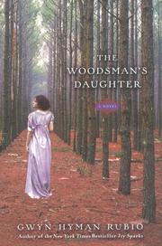 THE WOODSMAN'S DAUGHTER by Gwyn Hyman Rubio