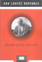 FRANK LLOYD WRIGHT by Ada Louise Huxtable