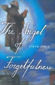 THE ANGEL OF FORGETFULNESS by Steve Stern