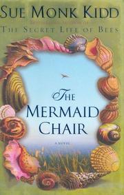 THE MERMAID CHAIR by Sue Monk Kidd
