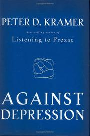 AGAINST DEPRESSION by Peter D. Kramer