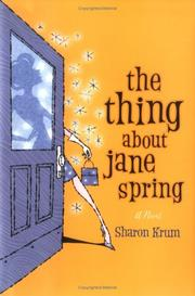 THE THING ABOUT JANE SPRING by Sharon Krum