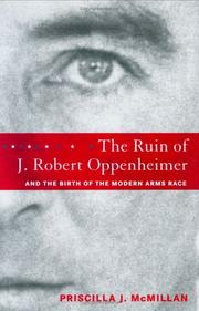 THE RUIN OF J. ROBERT OPPENHEIMER by Priscilla J. McMillan