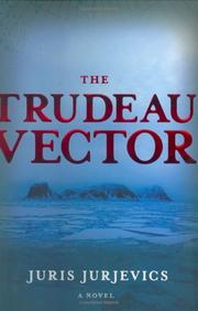 THE TRUDEAU VECTOR by Juris Jurjevics