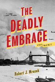 DEADLY EMBRACE by Robert J. Mrazek