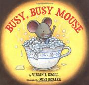 BUSY, BUSY MOUSE by Virginia Kroll