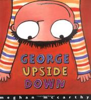 GEORGE UPSIDE DOWN by Meghan McCarthy