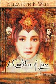 A COALITION OF LIONS by Elizabeth E. Wein
