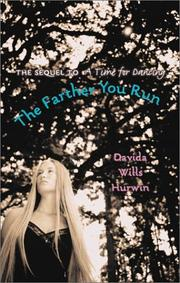 THE FARTHER YOU RUN by Davida Wills Hurwin