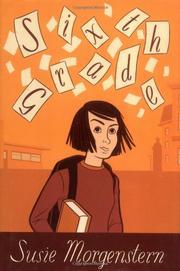 SIXTH GRADE by Susie Morgenstern