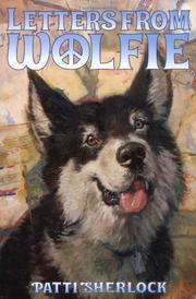 LETTERS FROM WOLFIE by Patti Sherlock