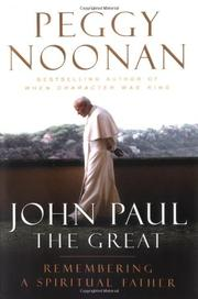 JOHN PAUL THE GREAT by Peggy Noonan