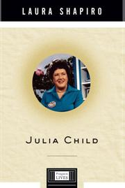 JULIA CHILD by Laura Shapiro
