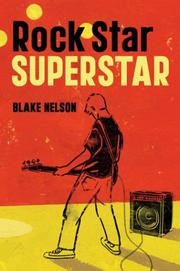 ROCK STAR, SUPERSTAR by Blake Nelson