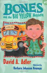 BONES AND THE BIG YELLOW MYSTERY #1 by David A. Adler