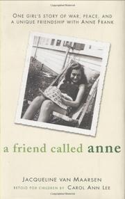 A FRIEND CALLED ANNE by Jaqueline van Maarsen