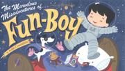 THE MARVELOUS ADVENTURES OF FUN-BOY by Ralph Cosentino