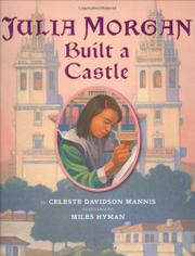 JULIA MORGAN BUILT A CASTLE by Celeste Davidson Mannis