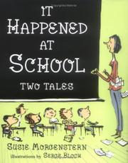 IT HAPPENED AT SCHOOL by Susie Morgenstern