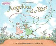 ANGELINA AND ALICE by Katharine Holabird