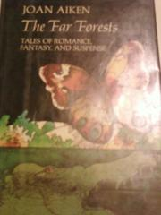 THE FAR FORESTS by Joan Aiken