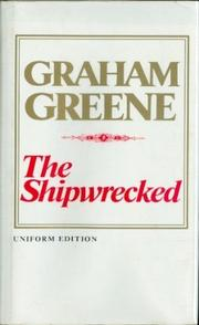 THE SHIPWRECKED by Graham Greene