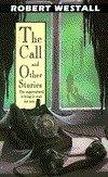 THE CALL AND OTHER STORIES by Robert Westall