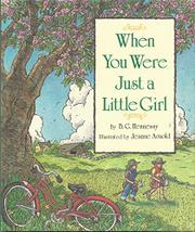 WHEN YOU WERE JUST A LITTLE GIRL by B.G. Hennessy