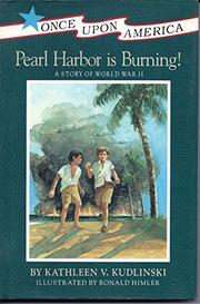 PEARL HARBOR IS BURNING! by Kathleen V. Kudlinski